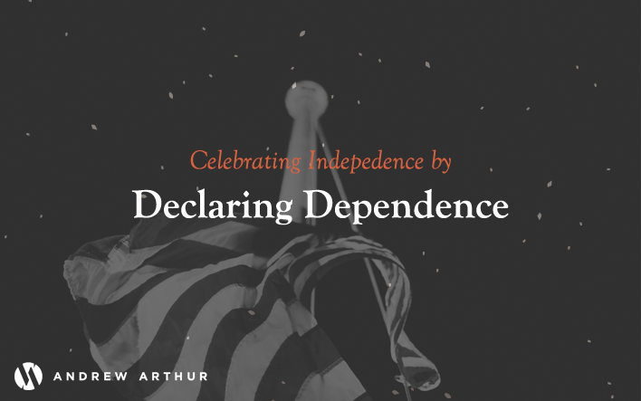 Celebrating Independence by Declaring Dependence