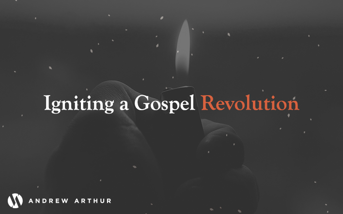 Igniting a Gospel Revolution
