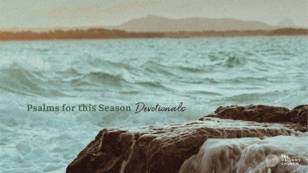Psalms for this Season | Impartial